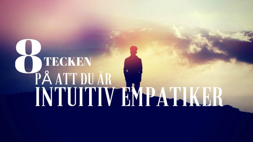 8 tecken på att du är intuitiv empatiker