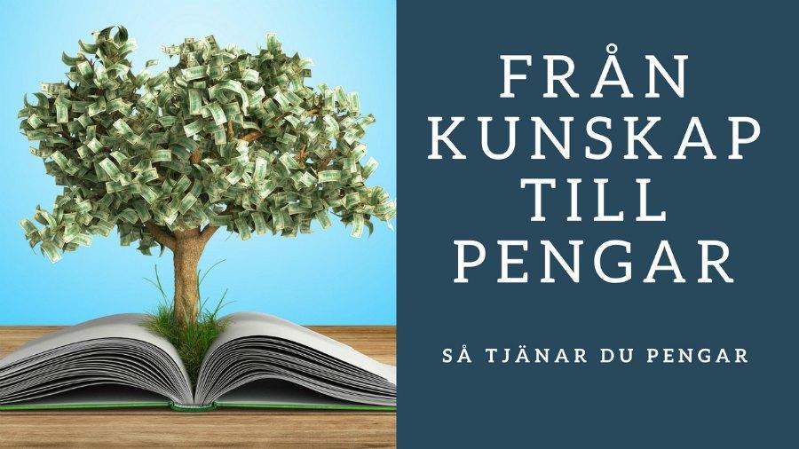 Hur du omvandlar kunskap till pengar